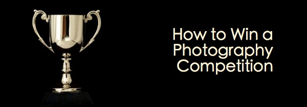 How to Win a Photography Competition