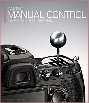 Taking Manual Control Over Your Digital Camera