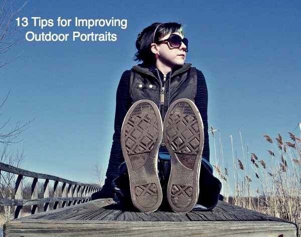 13 Tips for Improving Outdoor Portraits - Digital Photography School