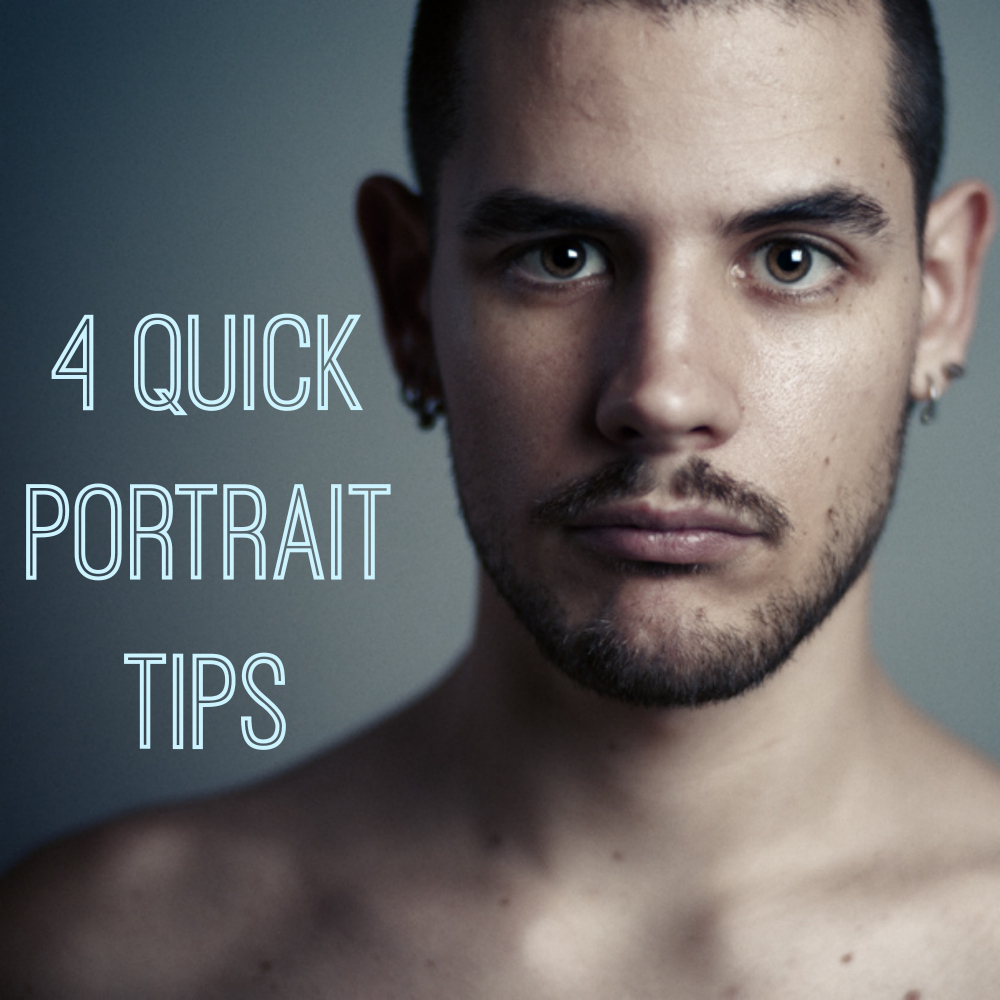 4 quick tips for portraits