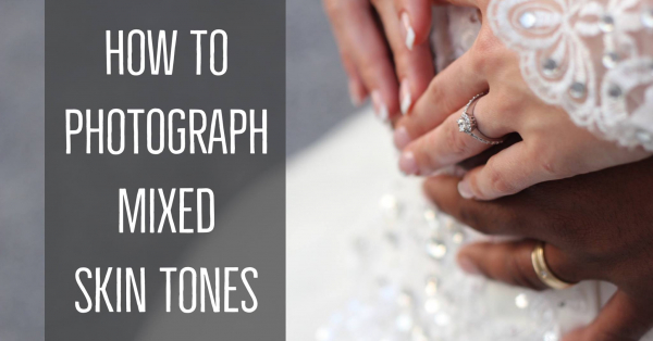 How to Photograph Mixed Skin Tones