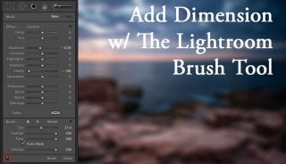 Adding layers of dimension with the Lightroom brush