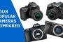 4 Popular cameras compared
