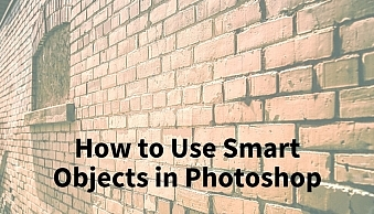 How to Use Smart Objects in Photoshop