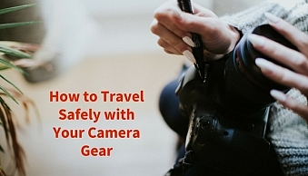 how-to-travel-safely-with-your-camera-gear