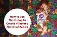 how-to-use-photoshop-to-create-milestone-photos-of-babies-1
